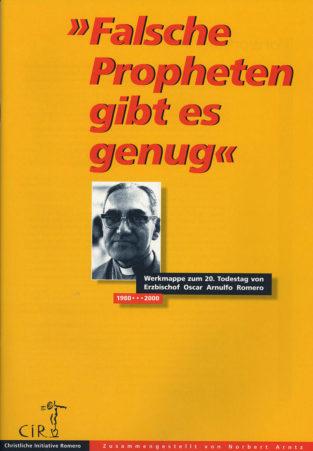 CIR-Werkmappe-Falsche-Proheten-gibt-es-genug über Oscar Romero-2010