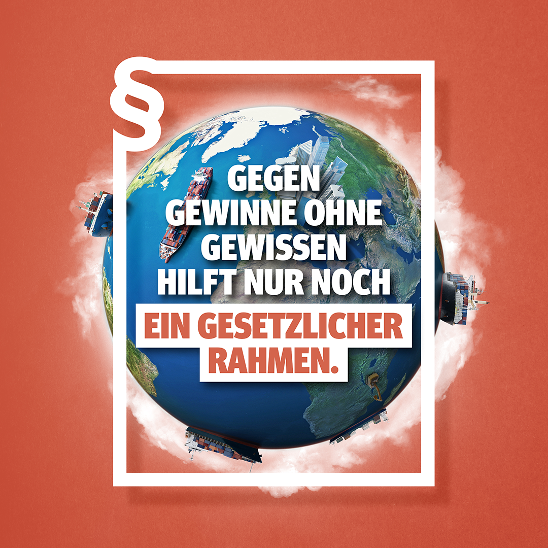 """Logo der Initiative Lieferkettengesetz mit eine Weltkugel im Hintergrund und einem Gesetzlichen Rahmen darauf und dem Leitspriúch """"Gegen Gewinne ohne Gewissen hilft nur noch ein gesetzlicher Rahmen"""""""