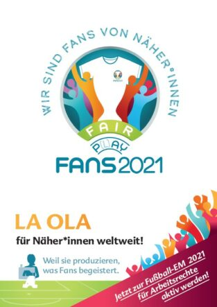 """weißer Hintergrund mit Logo """"Wir sind Fans von Näher*innen"""" und dem Titel """"LA OLA für Näher*innen weltweit! Weil sie Produzieren, was Fans begeistert."""" In der Ecke unten rechts steht """"Jetzt zur Fußball-EM 2021 für Arbeitsrechte aktiv werden!"""""""